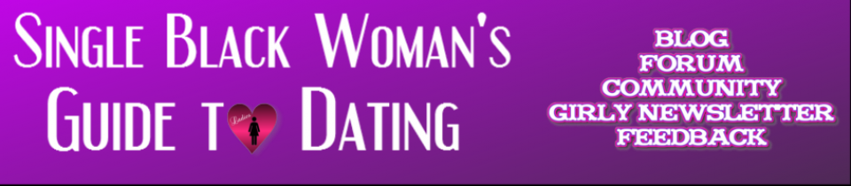 Single Black Woman's Guide To Dating